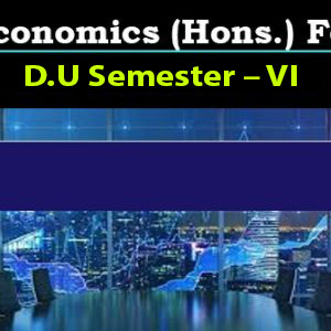 Economics (Hons.) For D.U_Semester – VI