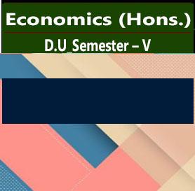 Economics (Hons.) For D.U_Semester – V